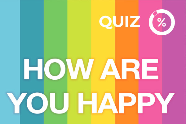 Are you happy test – How are you happy quiz